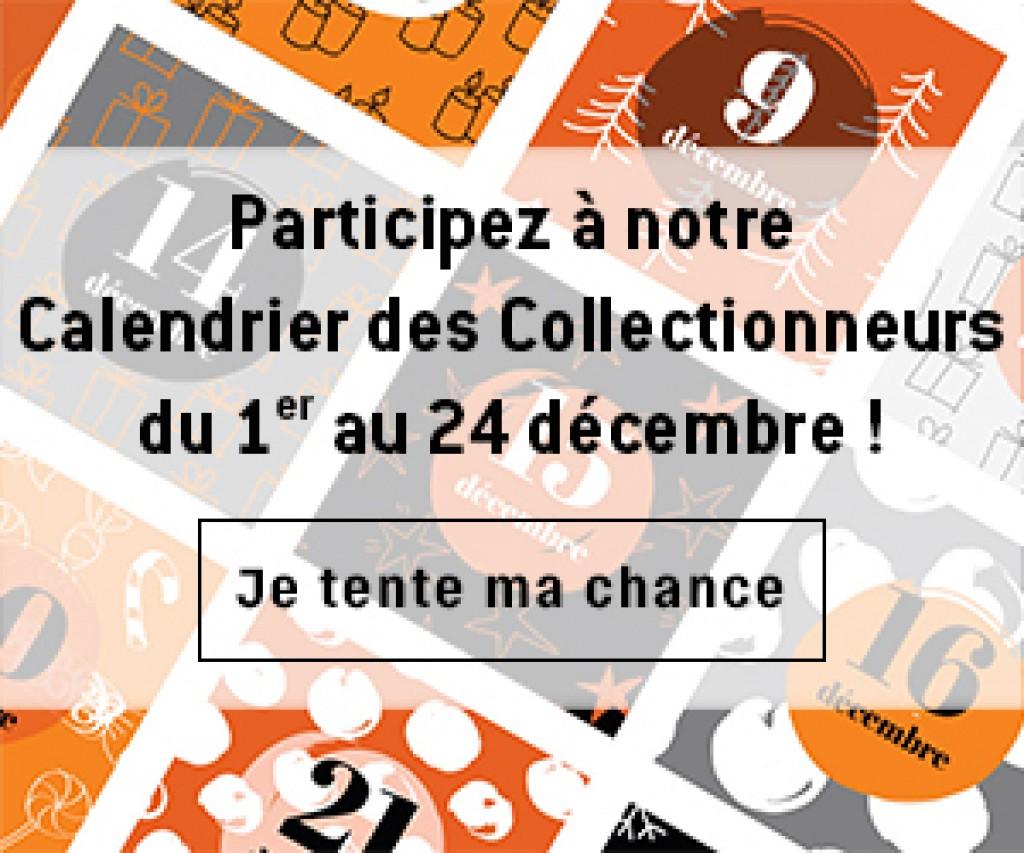Participez à notre calendrier des Collectionneurs !