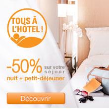 -50% sur votre prochain week-end avec les offres Tous à l'hôtel !