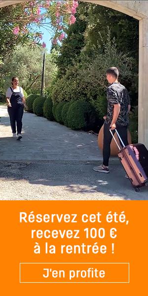 Réservez cet été, recevez 100€ à la rentrée !